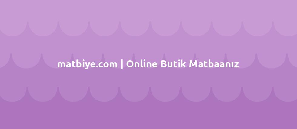 matbiye.com | Online Butik Matbaanız cover